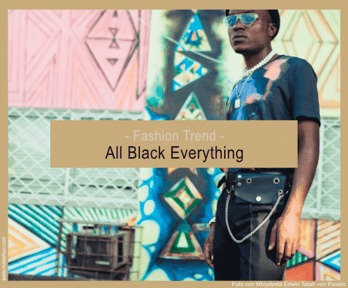 Der All Black Everything Trend