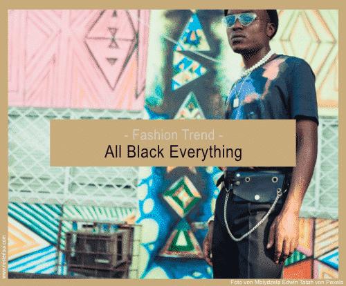 Der All Black Everything Trend