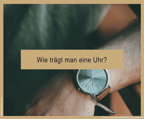 Wie trägt man eine Uhr?